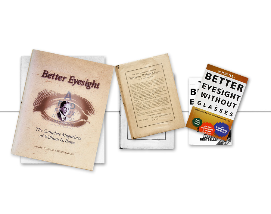 Better Eyesight Magazines, Bates original book 1920 and the shortened paperback edition, 1943.