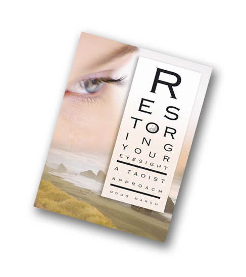 Book by Doug Marsh, Restoring your Eyesaight, a Taoist approach.